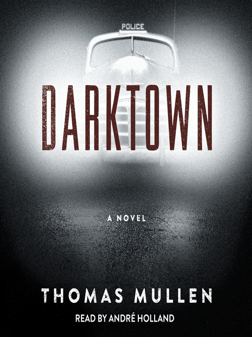 Title details for Darktown by Thomas Mullen - Available