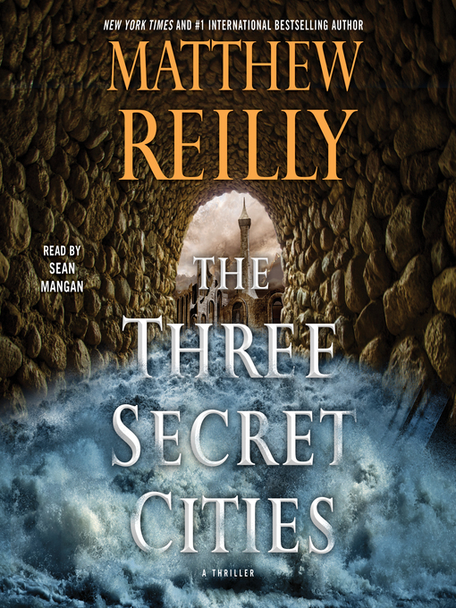 Title details for The Three Secret Cities by Matthew Reilly - Wait list