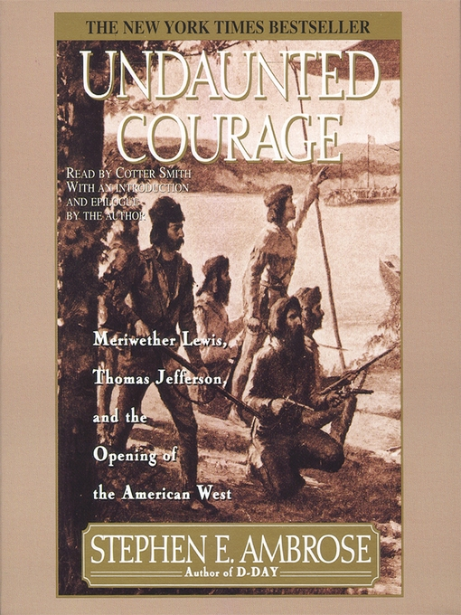 a look at stephen e ambroses undaunted courage Dive deep into stephen e ambrose's undaunted courage with extended analysis, commentary, and discussion.