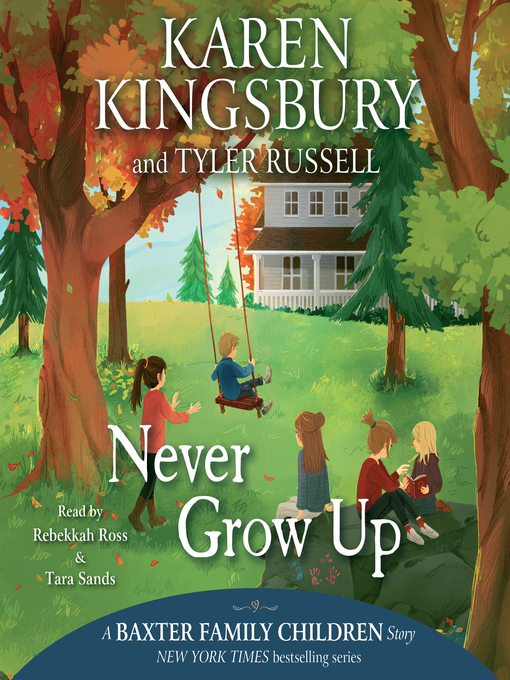 Title details for Never Grow Up by Karen Kingsbury - Wait list