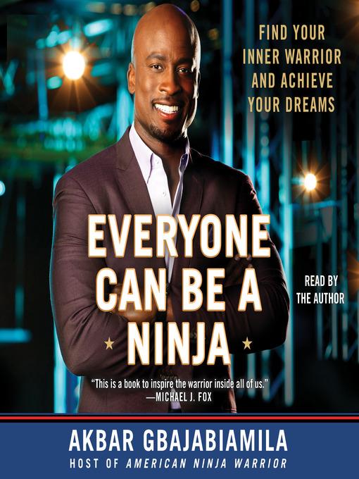 Title details for Everyone Can Be a Ninja by Akbar Gbajabiamila - Wait list