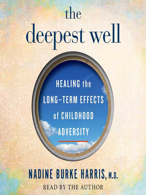 Title details for The Deepest Well by Dr. Nadine Burke Harris - Available