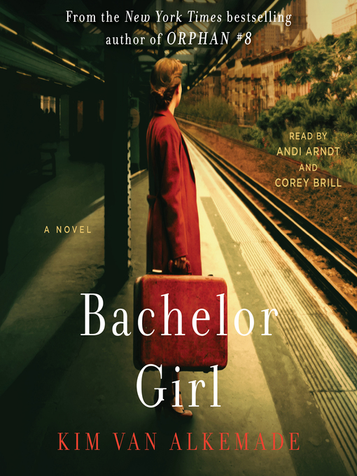 Title details for Bachelor Girl by Kim van Alkemade - Available