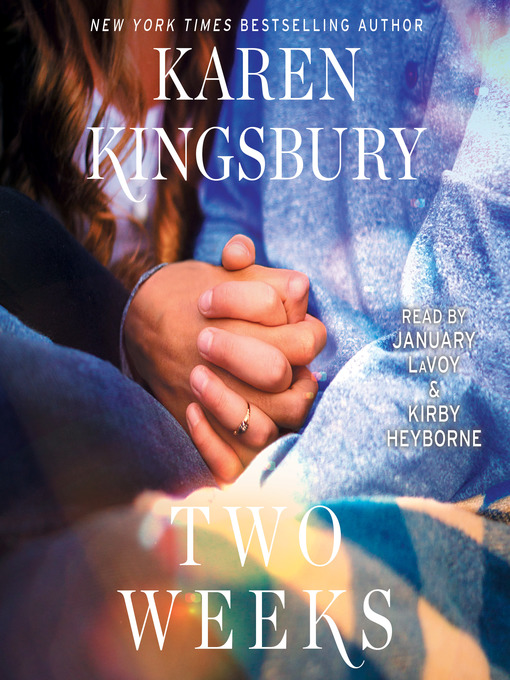 Title details for Two Weeks by Karen Kingsbury - Wait list
