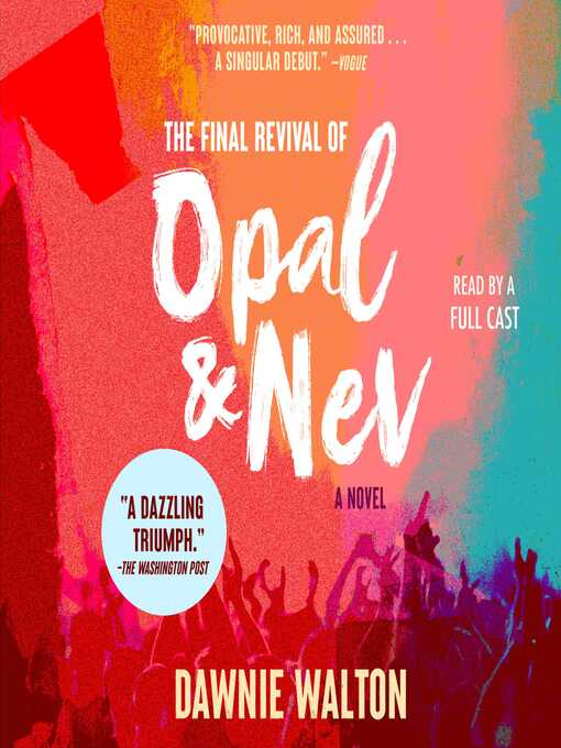 Title details for The Final Revival of Opal & Nev by Dawnie Walton - Available