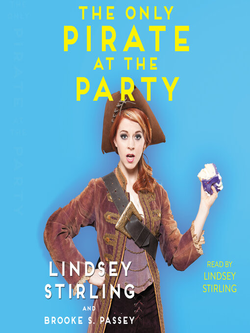 Title details for Only Pirate at the Party by Lindsey Stirling - Available