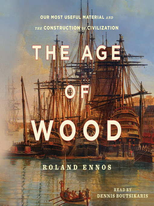 Title details for The Age of Wood by Roland Ennos - Wait list