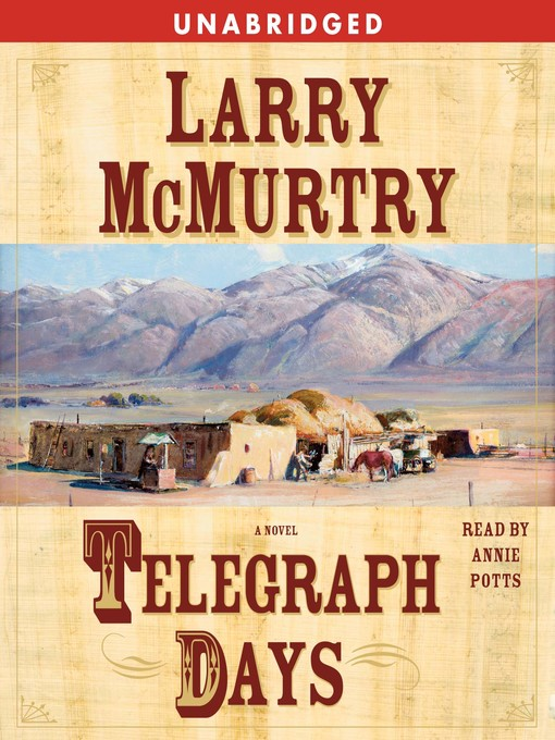 Title details for Telegraph Days by Larry McMurtry - Wait list