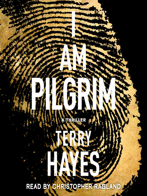 Title details for I Am Pilgrim by Terry Hayes - Wait list