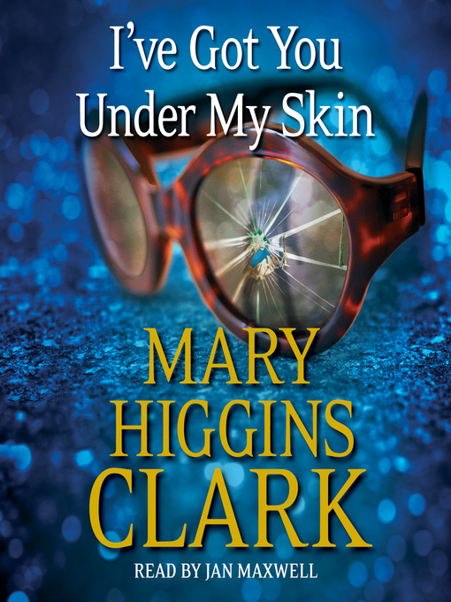 Title details for I've Got You Under My Skin by Mary Higgins Clark - Wait list
