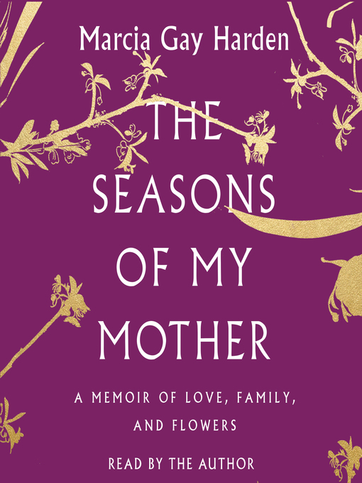 Title details for The Seasons of My Mother by Marcia Gay Harden - Available