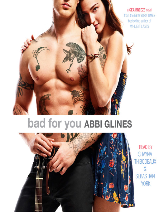 Title details for Bad for You by Abbi Glines - Available