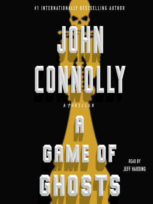 Title details for A Game of Ghosts by John Connolly - Wait list