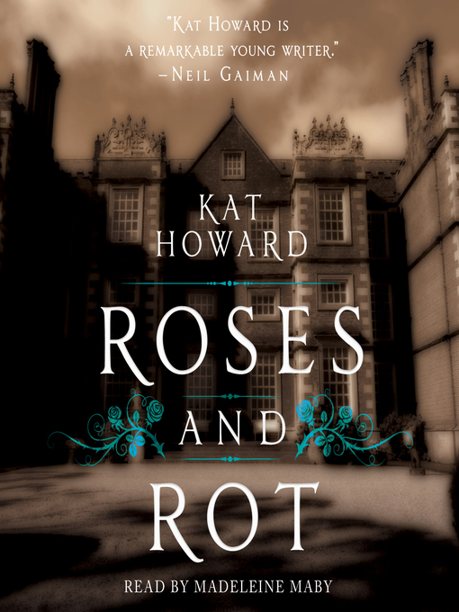 Title details for Roses and Rot by Kat Howard - Wait list