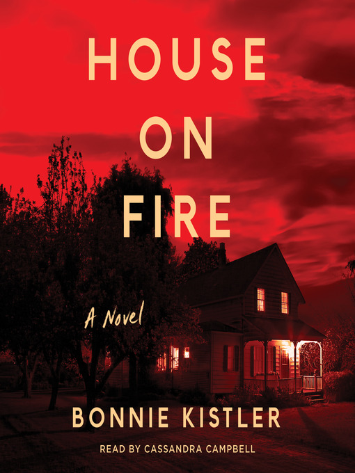 Title details for House on Fire by Bonnie Kistler - Available