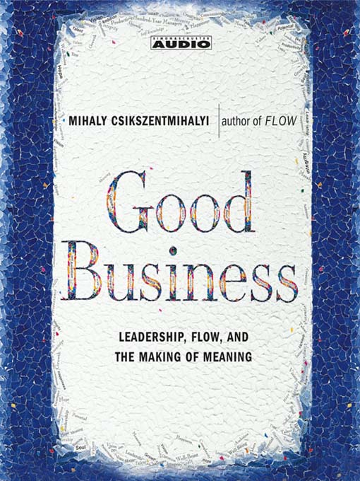 Title details for Good Business by Mihaly Csikszentmihalyi - Wait list