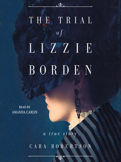 Title details for The Trial of Lizzie Borden by Cara Robertson - Available