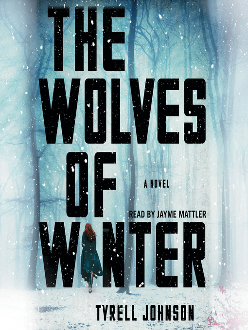 Title details for The Wolves of Winter by Tyrell Johnson - Available