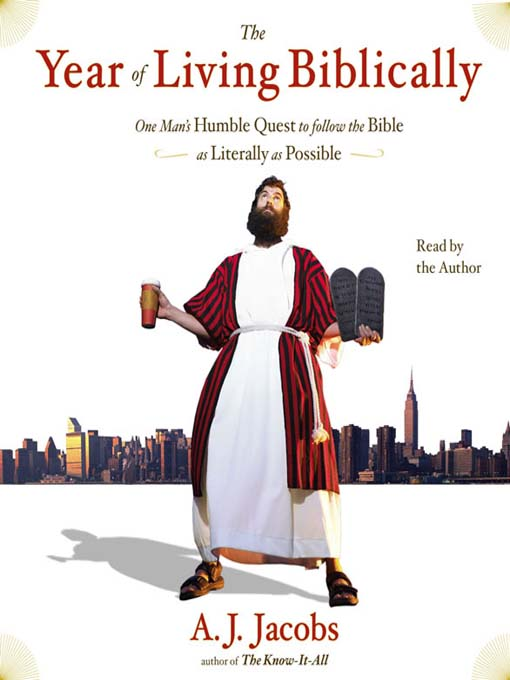 Title details for The Year of Living Biblically by A. J.  Jacobs - Available