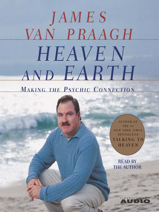 Title details for Heaven and Earth by James Van Praagh - Wait list