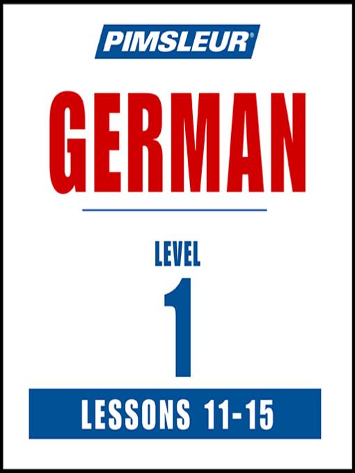 Title details for Pimsleur German Level 1 Lessons 11-15 MP3 by Pimsleur - Wait list
