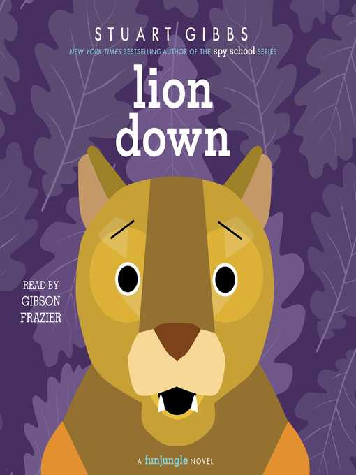 Title details for Lion Down by Stuart Gibbs - Available