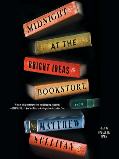 Title details for Midnight at the Bright Ideas Bookstore by Matthew Sullivan - Available