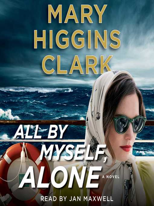 Détails du titre pour All by Myself, Alone par Mary Higgins Clark - Liste d'attente