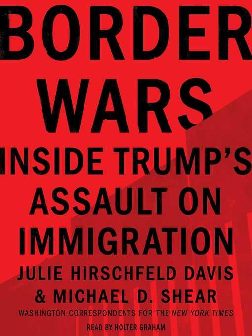 Title details for Border Wars by Julie Hirschfeld Davis - Wait list