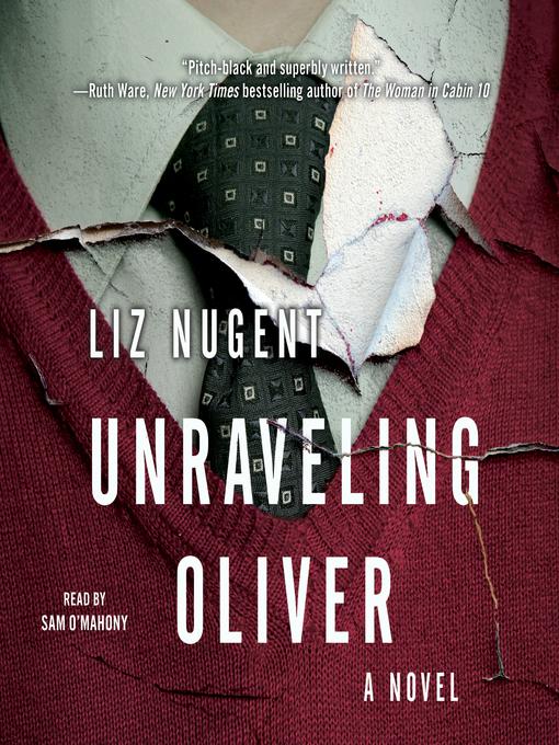 Title details for Unraveling Oliver by Liz Nugent - Wait list