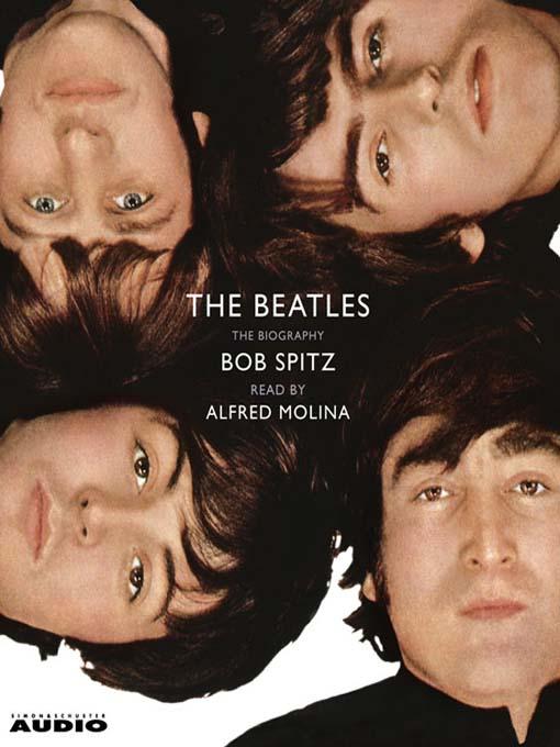 Title details for The Beatles by Bob Spitz - Wait list