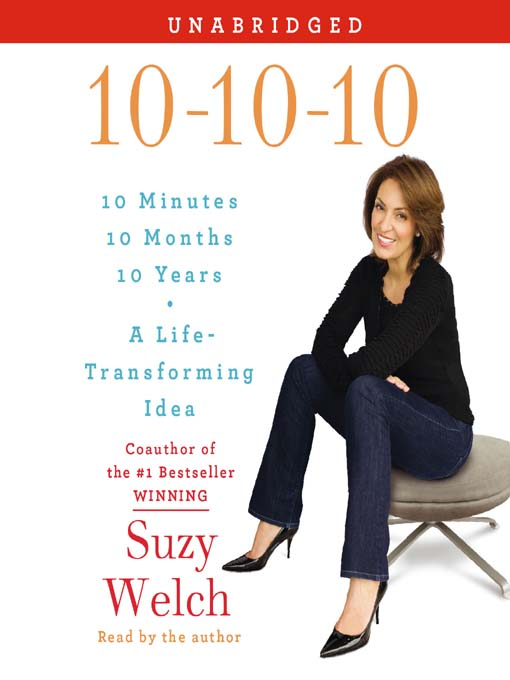Title details for 10-10-10 by Suzy Welch - Available