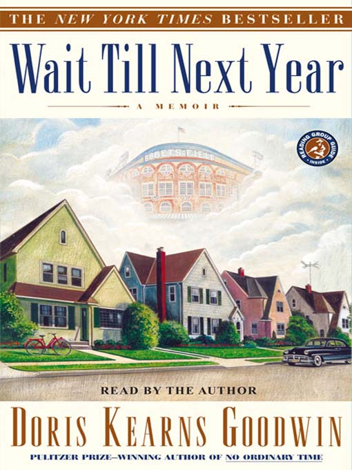Title details for Wait Till Next Year by Doris Kearns Goodwin - Wait list