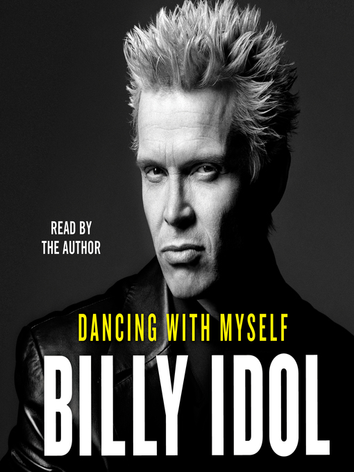 Title details for Dancing with Myself by Billy Idol - Wait list