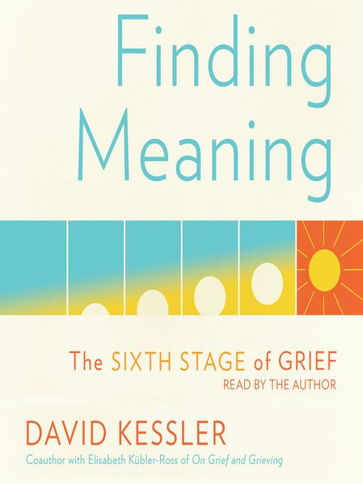 Title details for Finding Meaning by David Kessler - Wait list