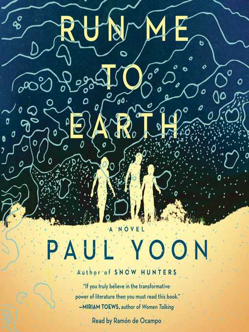 Title details for Run Me to Earth by Paul Yoon - Available
