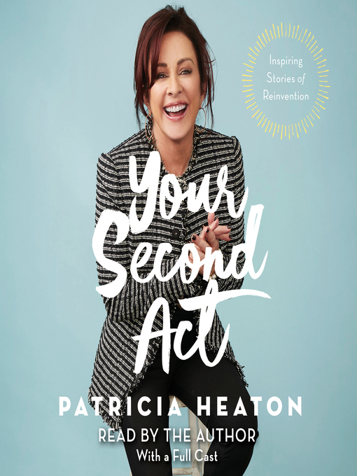 Title details for Your Second Act by Patricia Heaton - Available