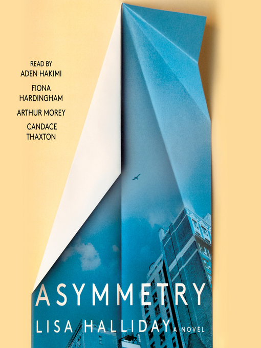 Title details for Asymmetry by Lisa Halliday - Available