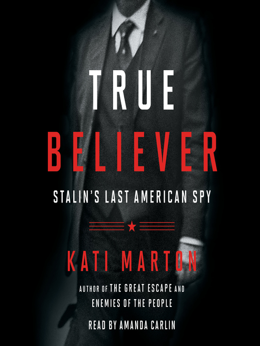 Title details for True Believer by Kati Marton - Available