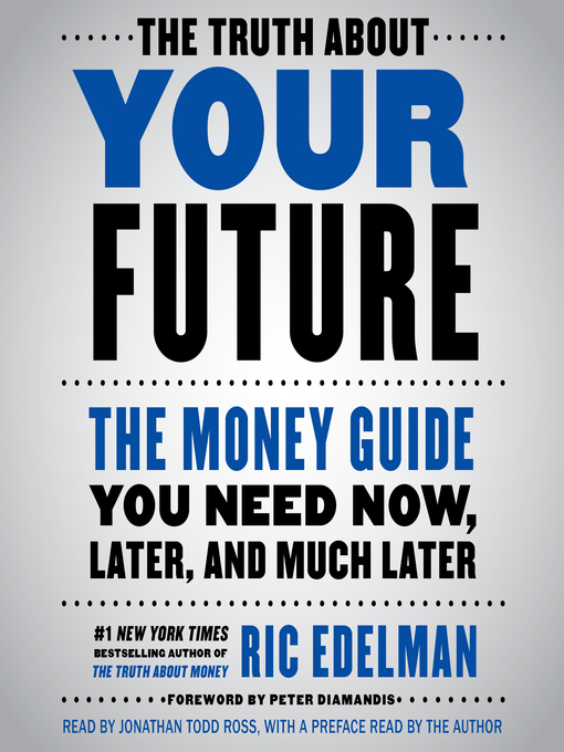Title details for The Truth About Your Future by Ric Edelman - Available