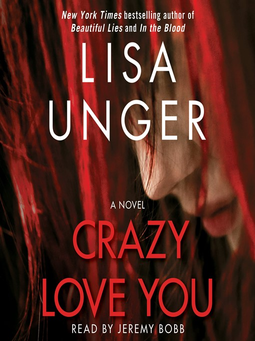 Title details for Crazy Love You by Lisa Unger - Available