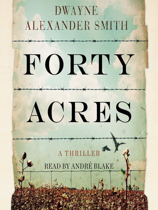 Title details for Forty Acres by Dwayne Alexander Smith - Available