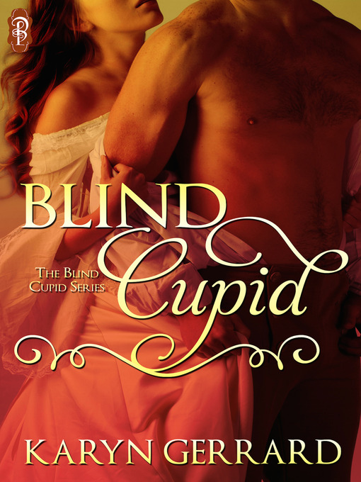 Title details for Blind Cupid Collection by Karyn Gerrard - Wait list