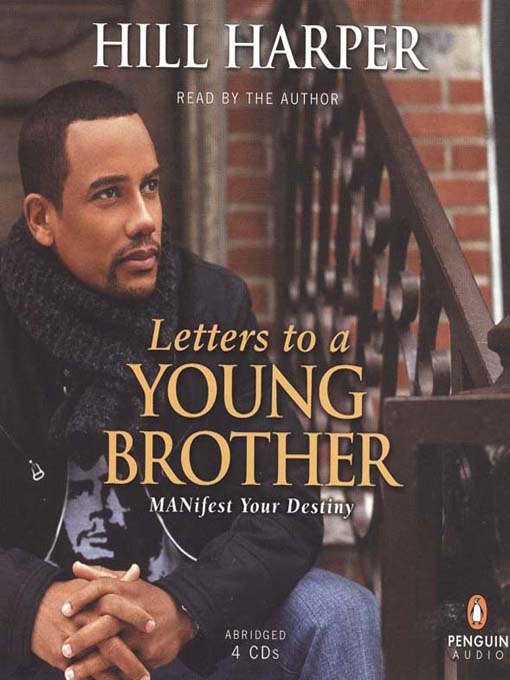 letters to a young brother manifest Letters to a young brother: manifest your destiny by hill harper and a great selection of similar used, new and collectible books available now at abebookscom.