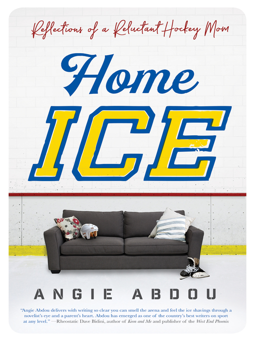 Title details for Home Ice by Angie Abdou - Available