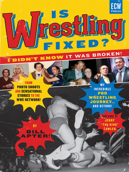 Title details for Is Wrestling Fixed? I Didn't Know It Was Broken! by Bill Apter - Available