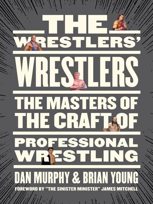 Title details for The Wrestlers' Wrestlers by Dan Murphy - Wait list