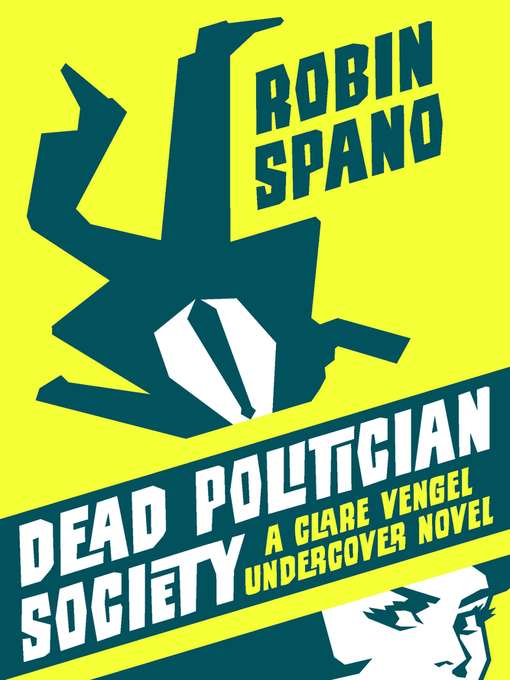 Title details for Dead Politician Society by Robin Spano - Available