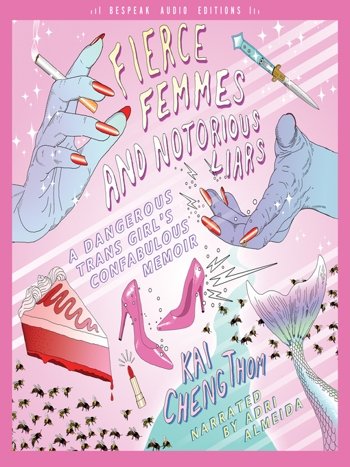 Title details for Fierce Femmes and Notorious Liars by Kai Cheng Thom - Available