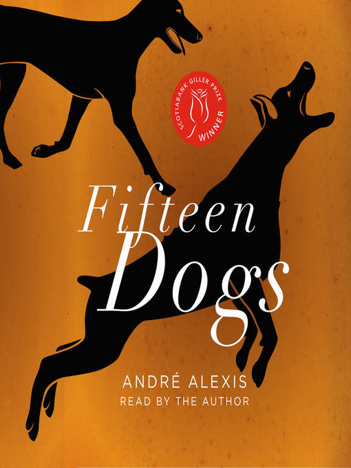 Title details for Fifteen Dogs by André Alexis - Wait list